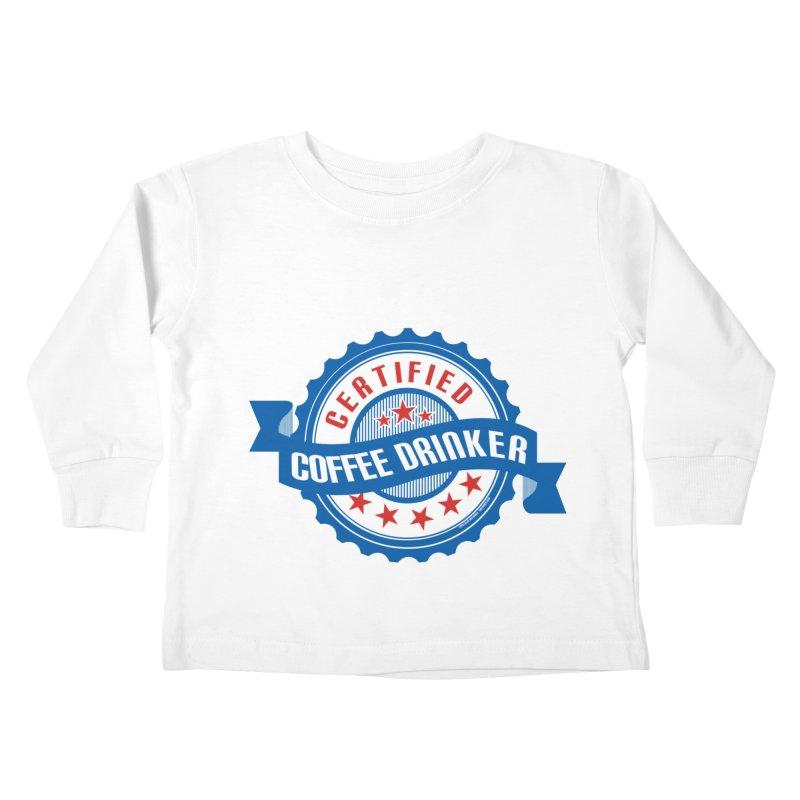 Certified Coffee Drinker Kids Toddler Longsleeve T-Shirt by wislander's Artist Shop