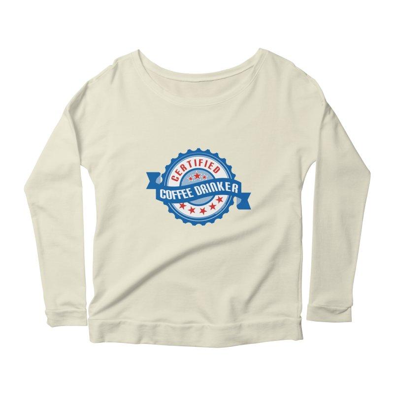 Certified Coffee Drinker Women's Scoop Neck Longsleeve T-Shirt by wislander's Artist Shop