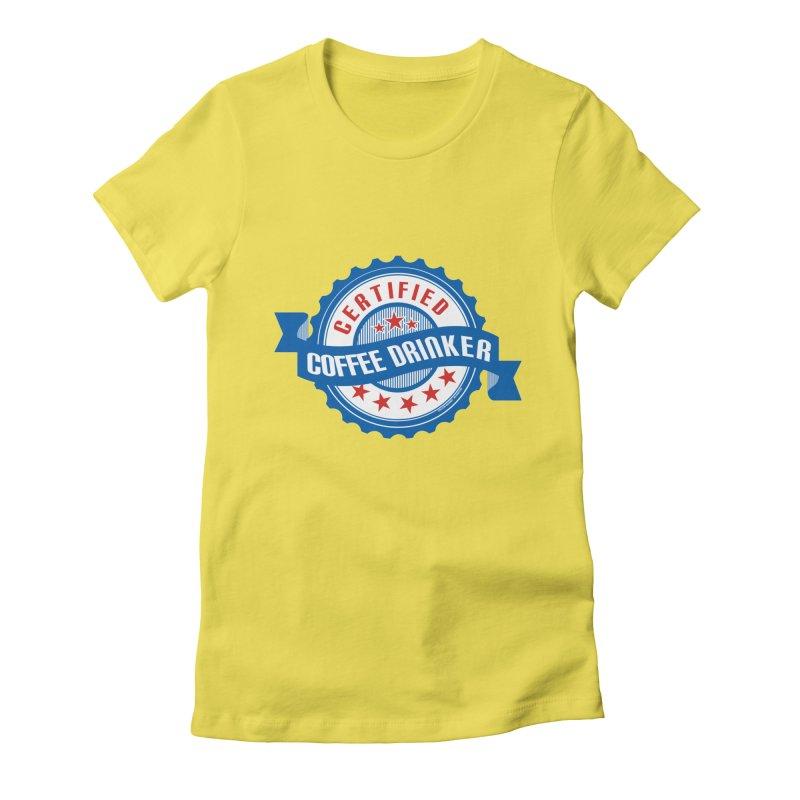 Certified Coffee Drinker Women's Fitted T-Shirt by wislander's Artist Shop