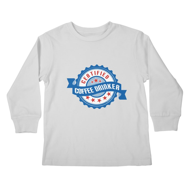 Certified Coffee Drinker Kids Longsleeve T-Shirt by wislander's Artist Shop