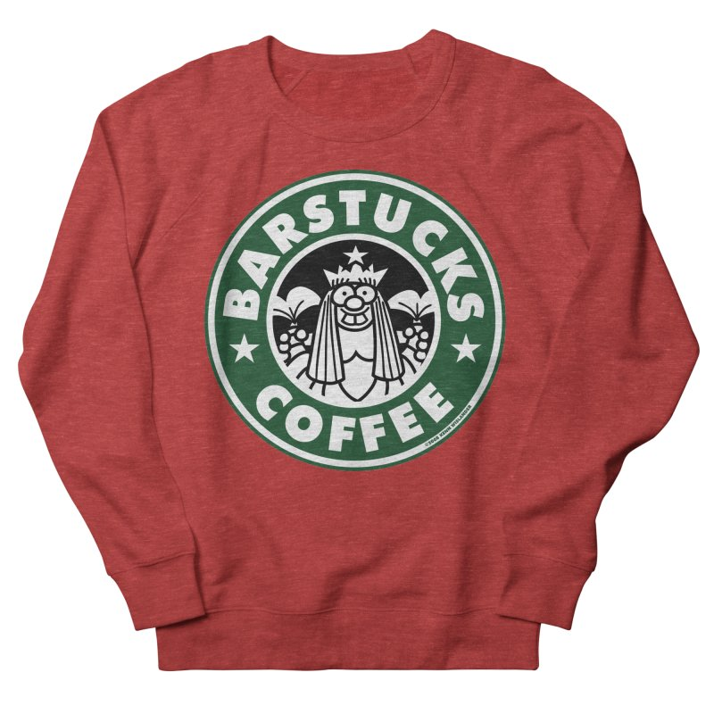 Barstucks Coffee Women's French Terry Sweatshirt by wislander's Artist Shop