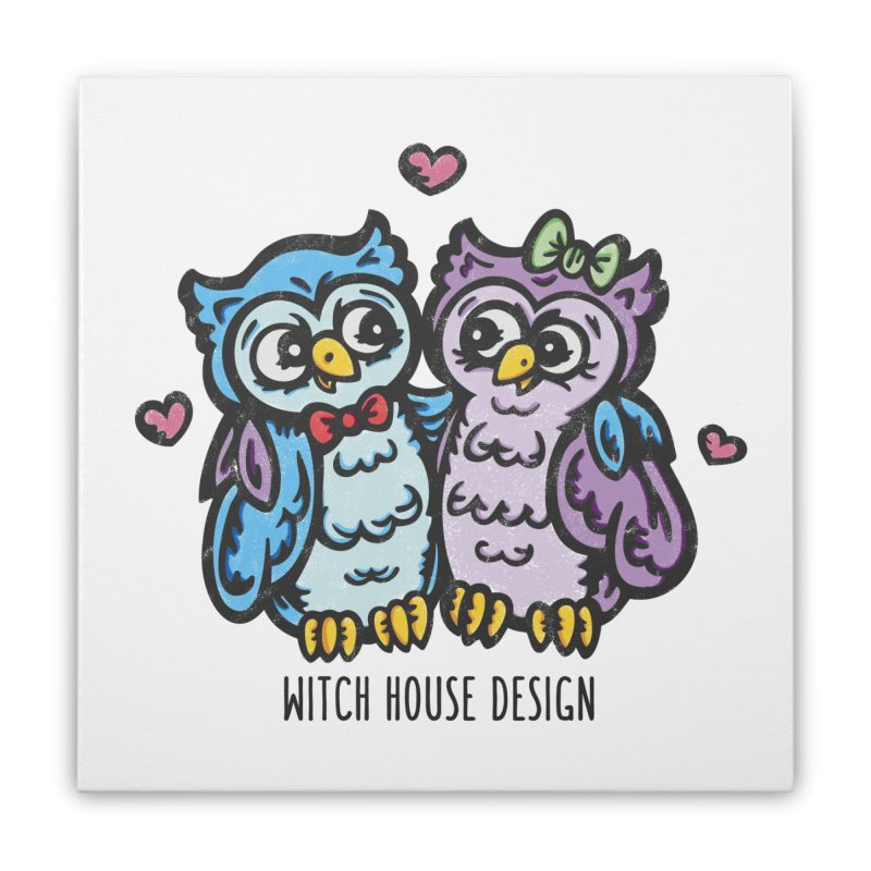 "You're a ""Hoot!"" Home Stretched Canvas by Witch House Design"