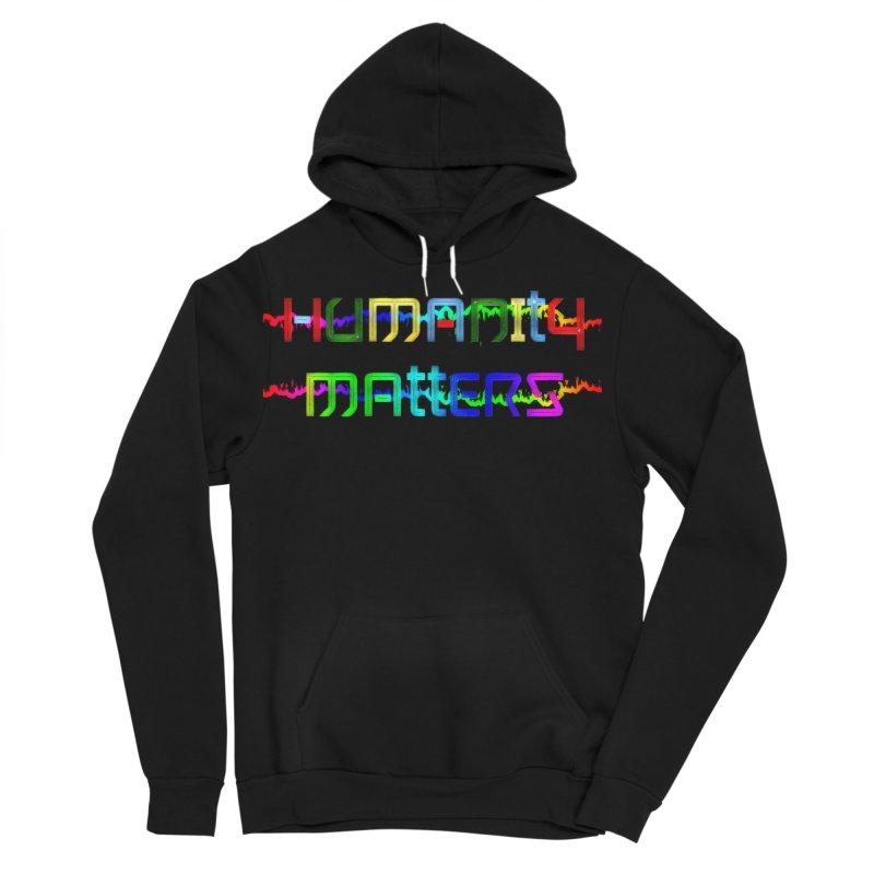 #HumanityMatters Women's Sponge Fleece Pullover Hoody by #woctxphotog's Artist Shop