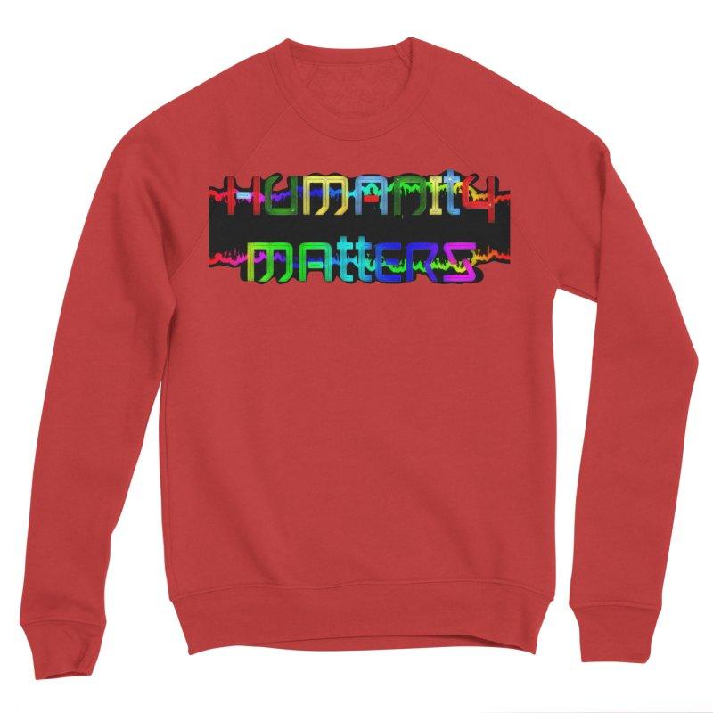 #HumanityMatters Men's Sponge Fleece Sweatshirt by #woctxphotog's Artist Shop