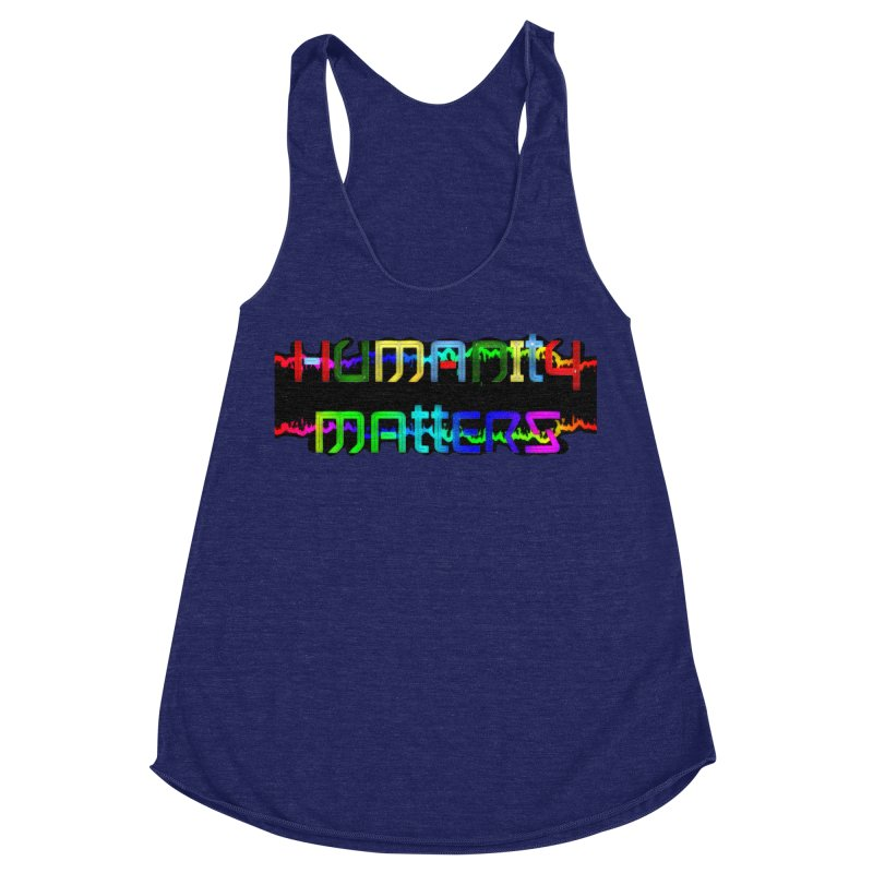 #HumanityMatters Women's Racerback Triblend Tank by #woctxphotog's Artist Shop