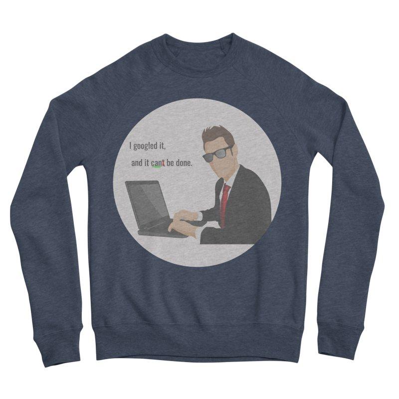 It Can Be Done Women's Sponge Fleece Sweatshirt by #woctxphotog's Artist Shop