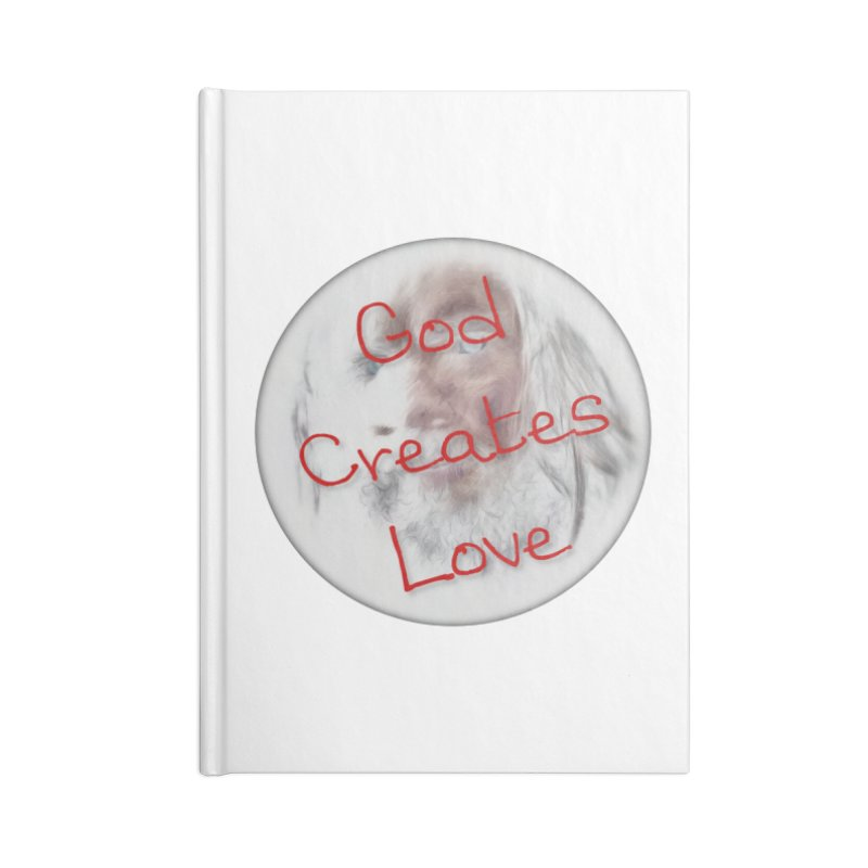 God Creates Love Accessories Blank Journal Notebook by #woctxphotog's Artist Shop
