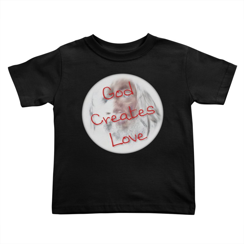 God Creates Love Kids Toddler T-Shirt by #woctxphotog's Artist Shop