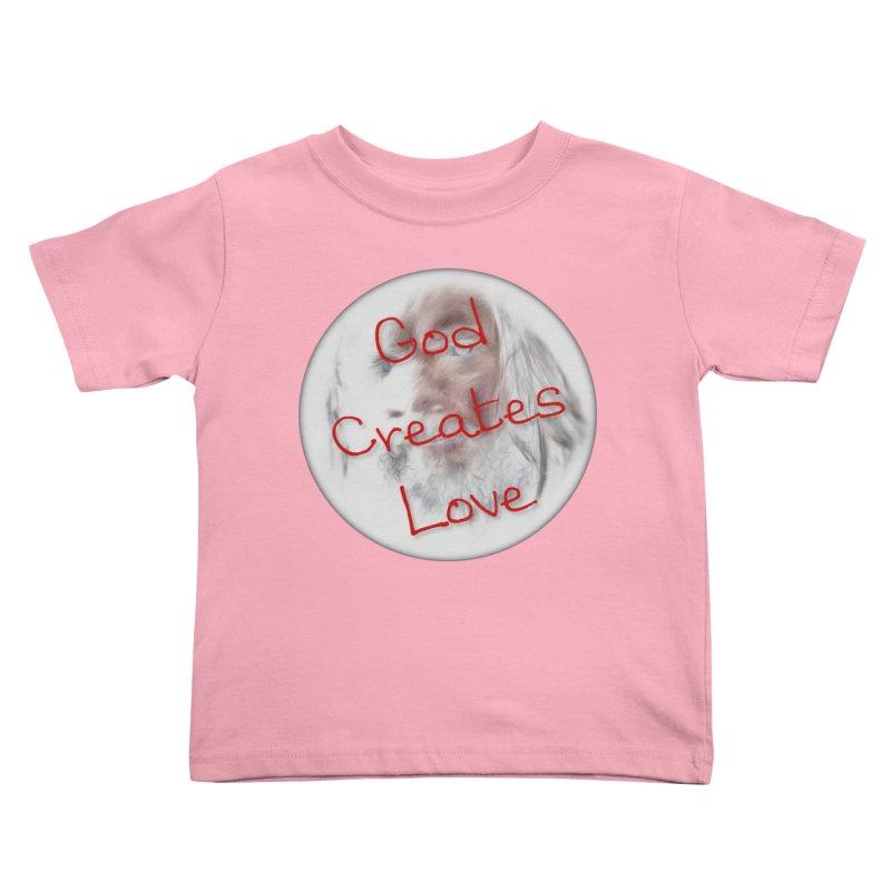 God Creates Love Kids Toddler T-Shirt by #woctxphotog's Artist Shop