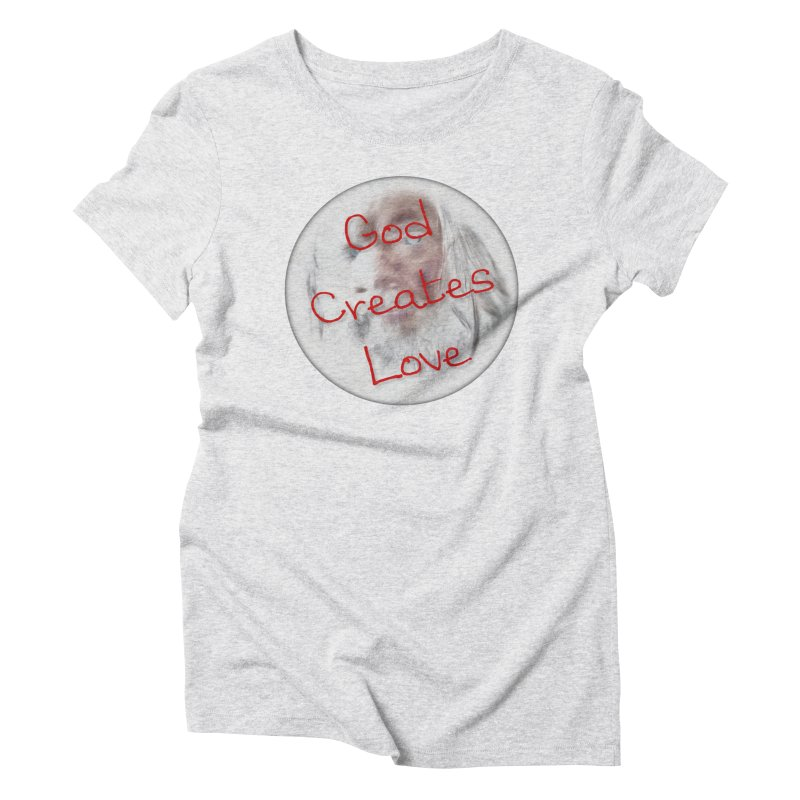 God Creates Love Women's Triblend T-Shirt by #woctxphotog's Artist Shop