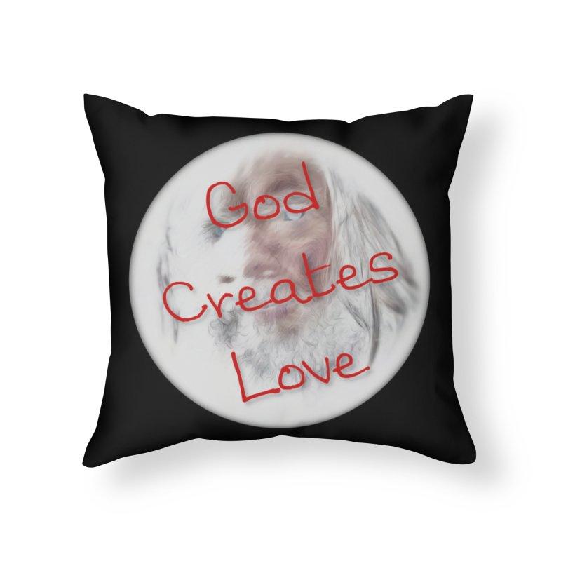 God Creates Love Home Throw Pillow by #woctxphotog's Artist Shop