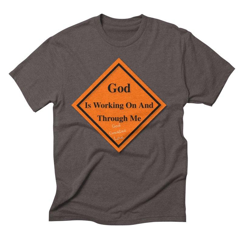 God Is Working Men's Triblend T-Shirt by #woctxphotog's Artist Shop