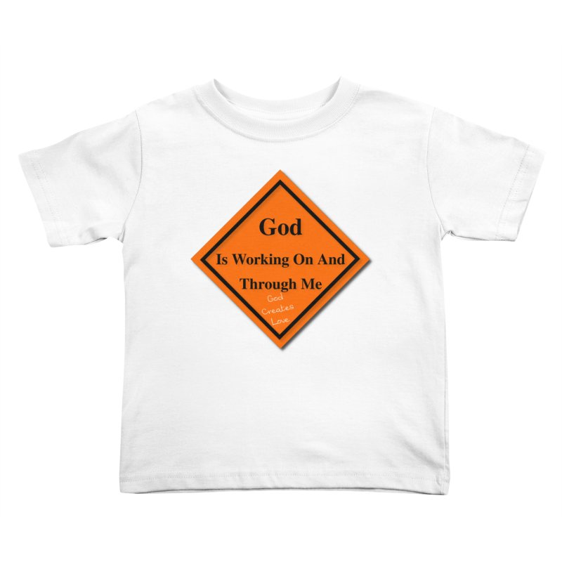 God Is Working Kids Toddler T-Shirt by #woctxphotog's Artist Shop
