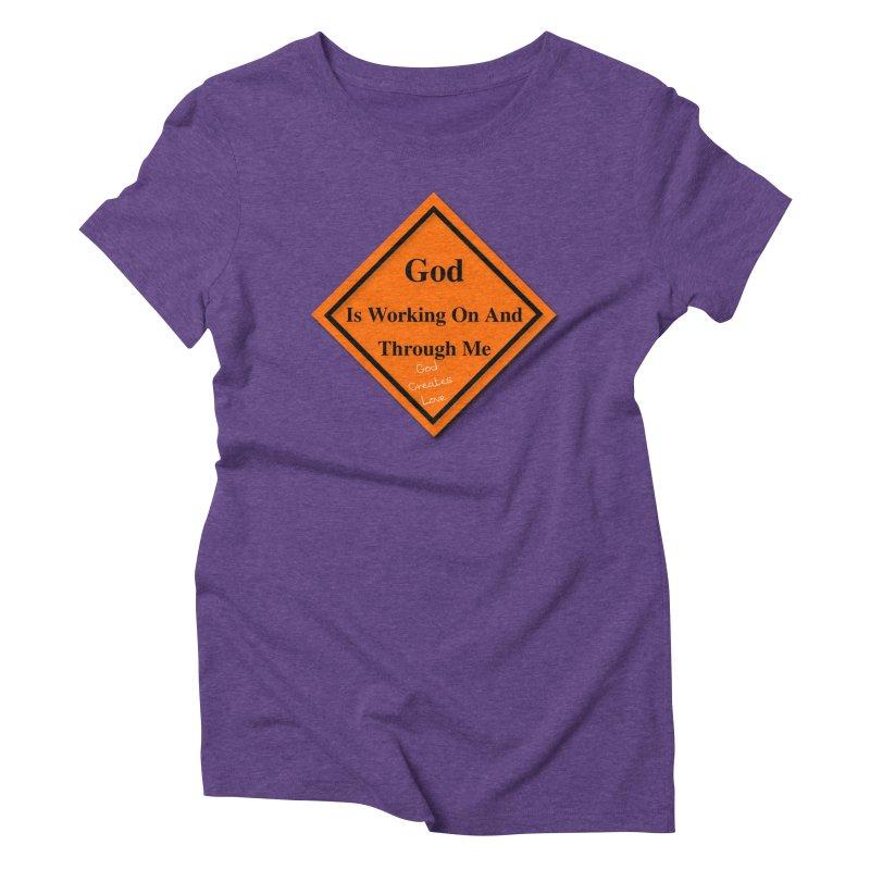 God Is Working Women's Triblend T-Shirt by #woctxphotog's Artist Shop