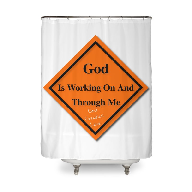 God Is Working Home Shower Curtain by #woctxphotog's Artist Shop