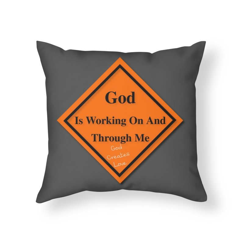 God Is Working Home Throw Pillow by #woctxphotog's Artist Shop