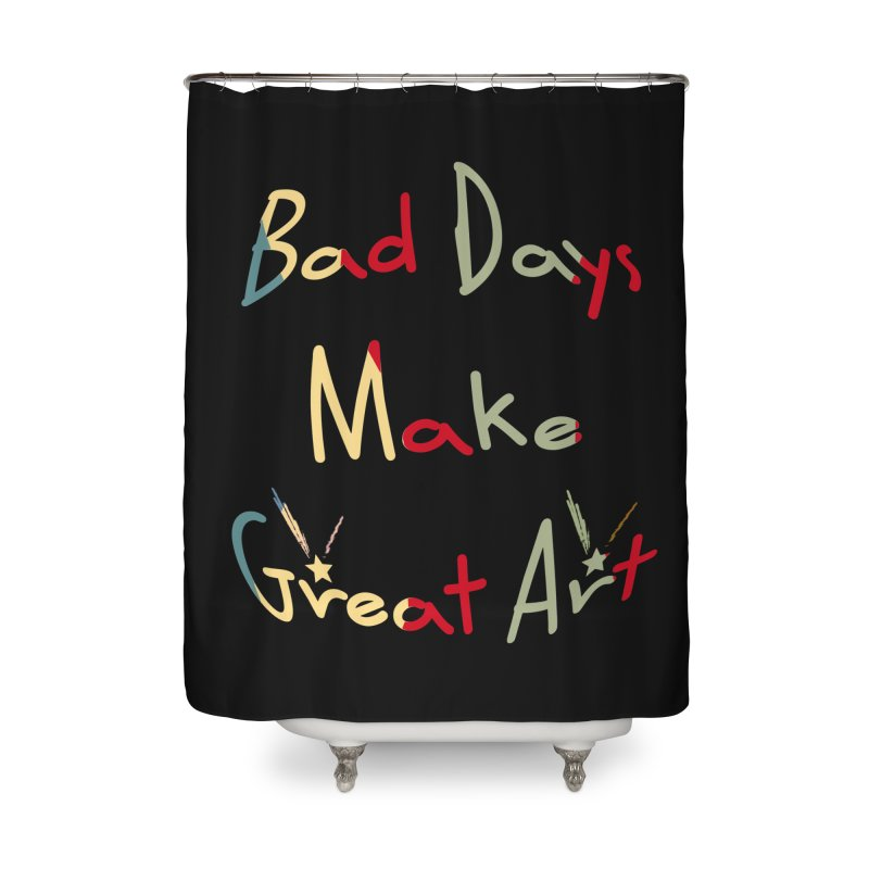 Bad Days Home Shower Curtain by #woctxphotog's Artist Shop