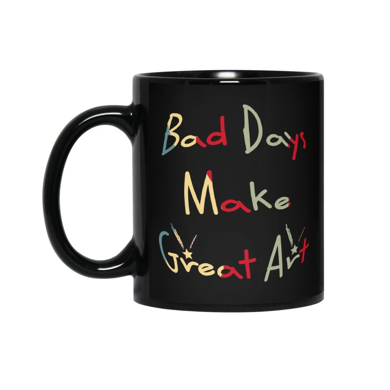 Bad Days Accessories Mug by #woctxphotog's Artist Shop