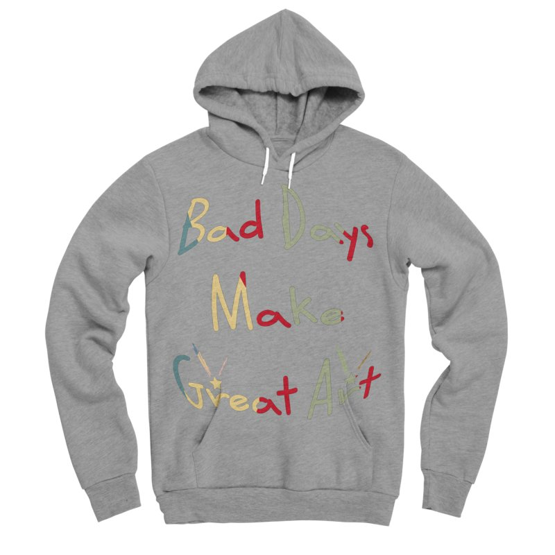 Bad Days Women's Sponge Fleece Pullover Hoody by #woctxphotog's Artist Shop