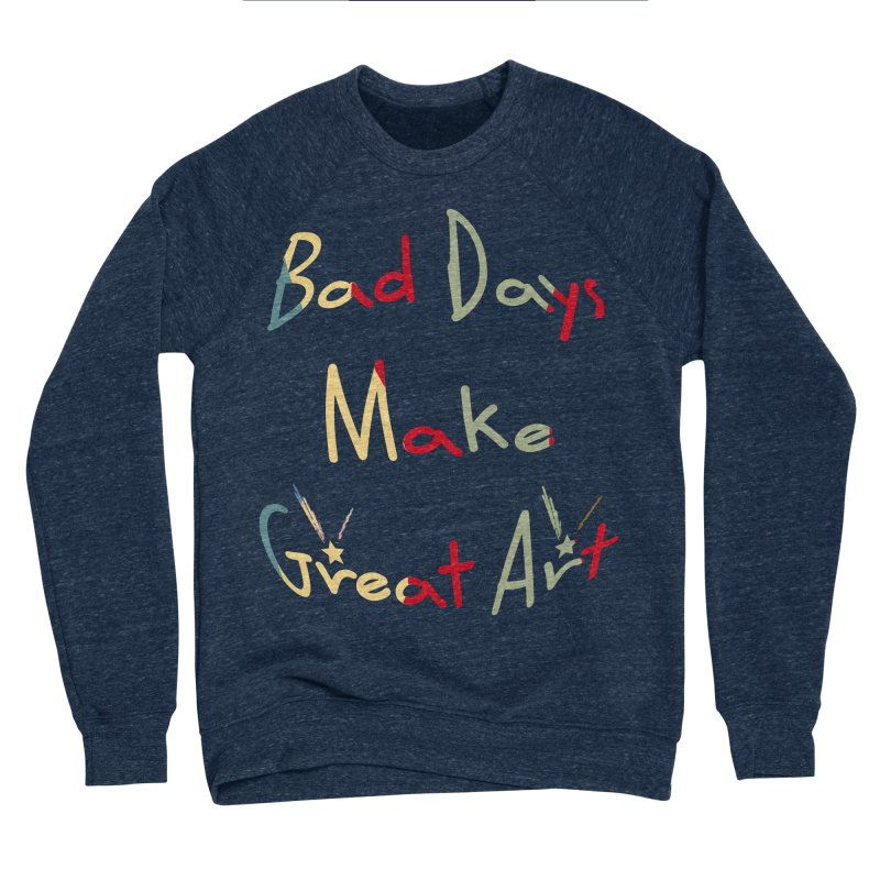 Bad Days Women's Sponge Fleece Sweatshirt by #woctxphotog's Artist Shop