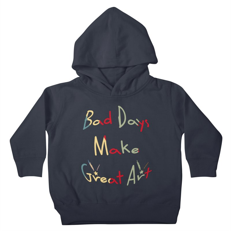 Bad Days Kids Toddler Pullover Hoody by #woctxphotog's Artist Shop