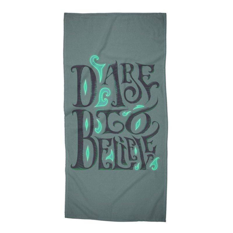 Dare To Believe Accessories Beach Towel by Wolf Bite Shop