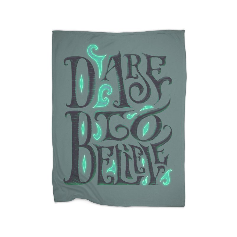 Dare To Believe Home Fleece Blanket Blanket by Wolf Bite Shop
