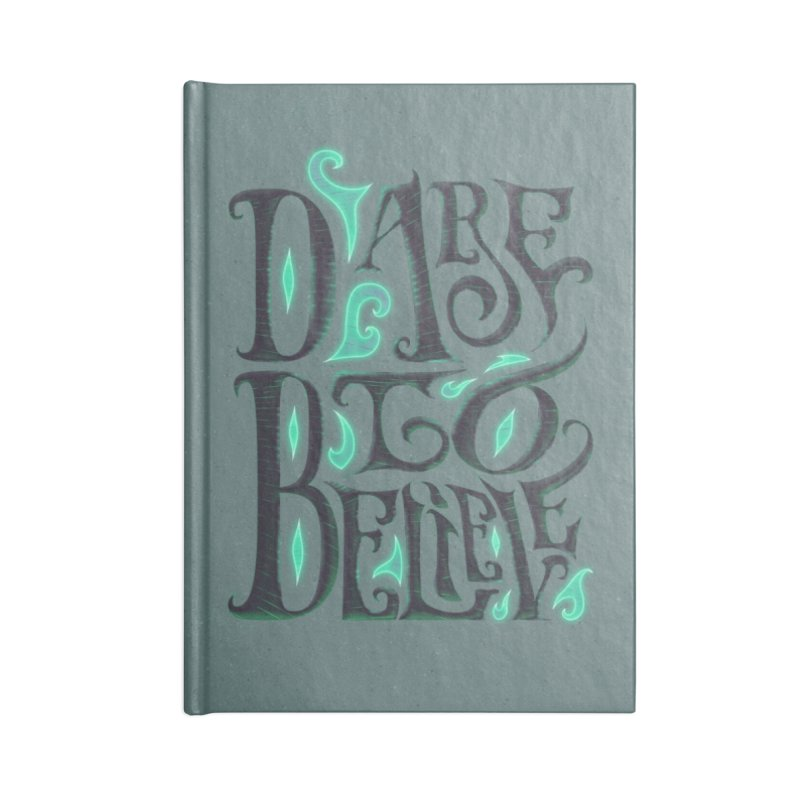 Dare To Believe Accessories Lined Journal Notebook by Wolf Bite Shop