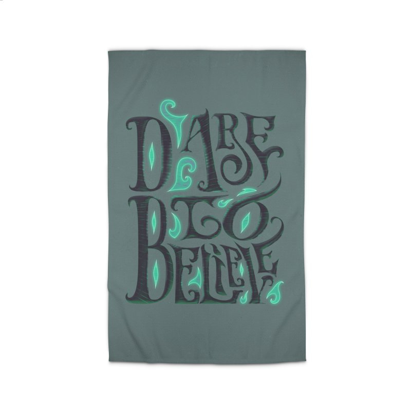 Dare To Believe Home Rug by Wolf Bite Shop