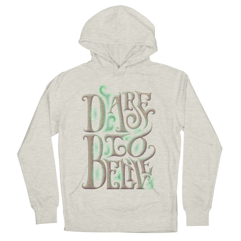 Dare To Belive Men's Pullover Hoody by Wolf Bite Shop