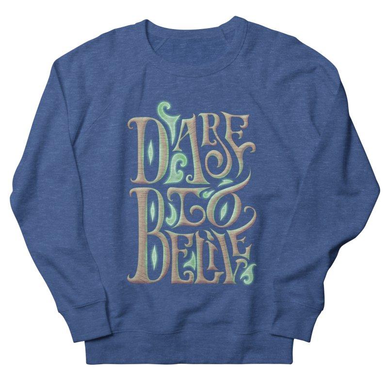 Dare To Belive Men's Sweatshirt by Wolf Bite Shop