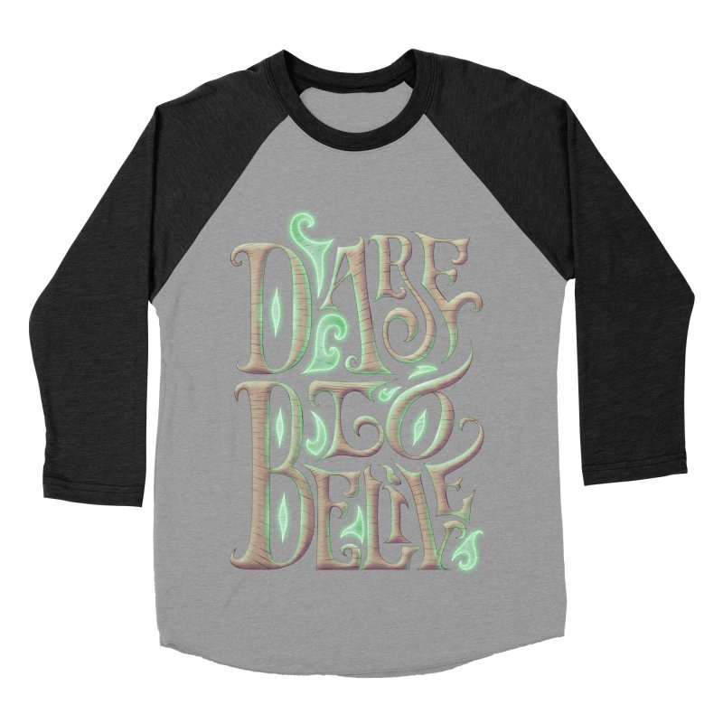 Dare To Belive Women's Baseball Triblend T-Shirt by Wolf Bite Shop
