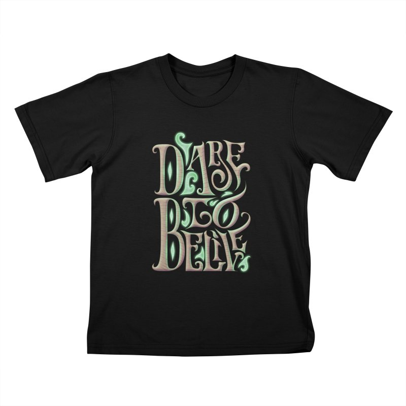 Dare To Belive Kids T-shirt by Wolf Bite Shop