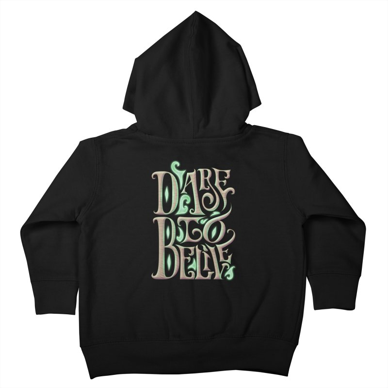 Dare To Belive Kids Toddler Zip-Up Hoody by Wolf Bite Shop