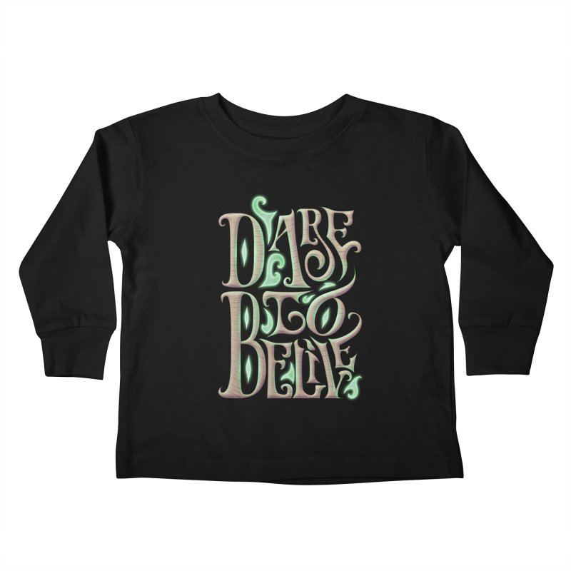 Dare To Belive Kids Toddler Longsleeve T-Shirt by Wolf Bite Shop
