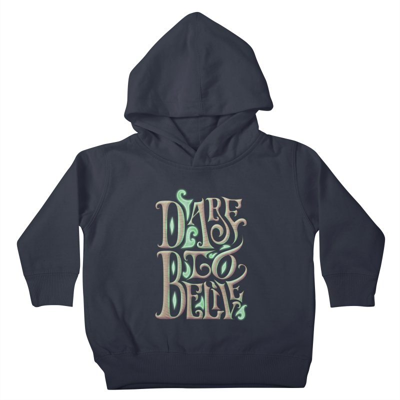 Dare To Belive Kids Toddler Pullover Hoody by Wolf Bite Shop