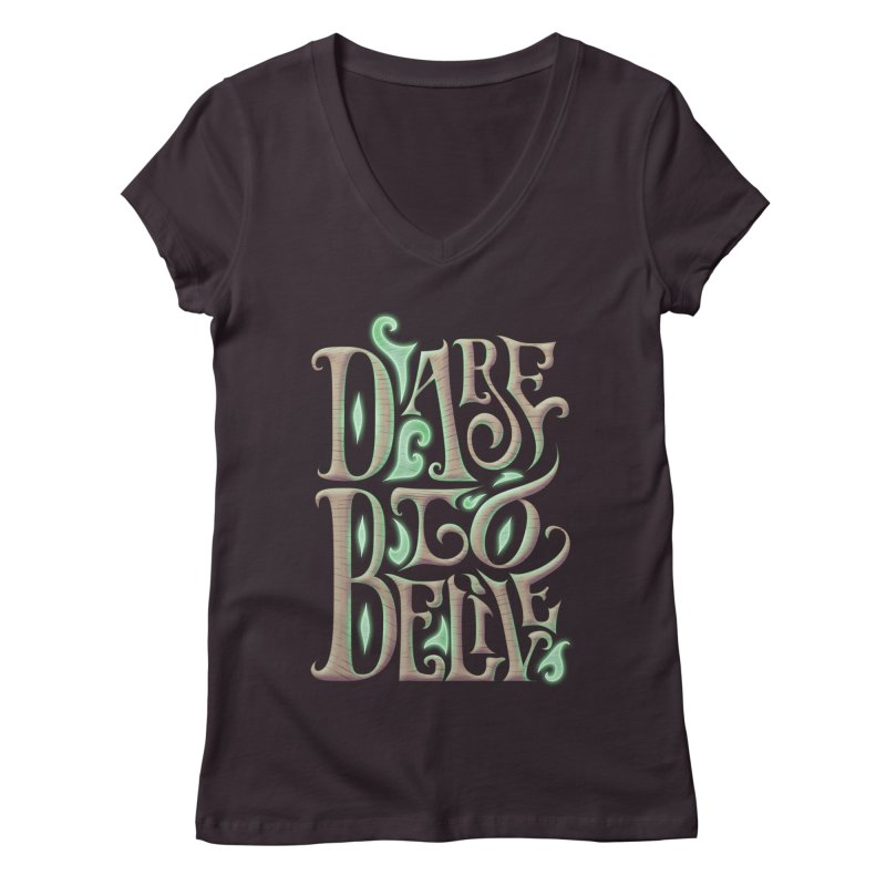 Dare To Belive Women's V-Neck by Wolf Bite Shop