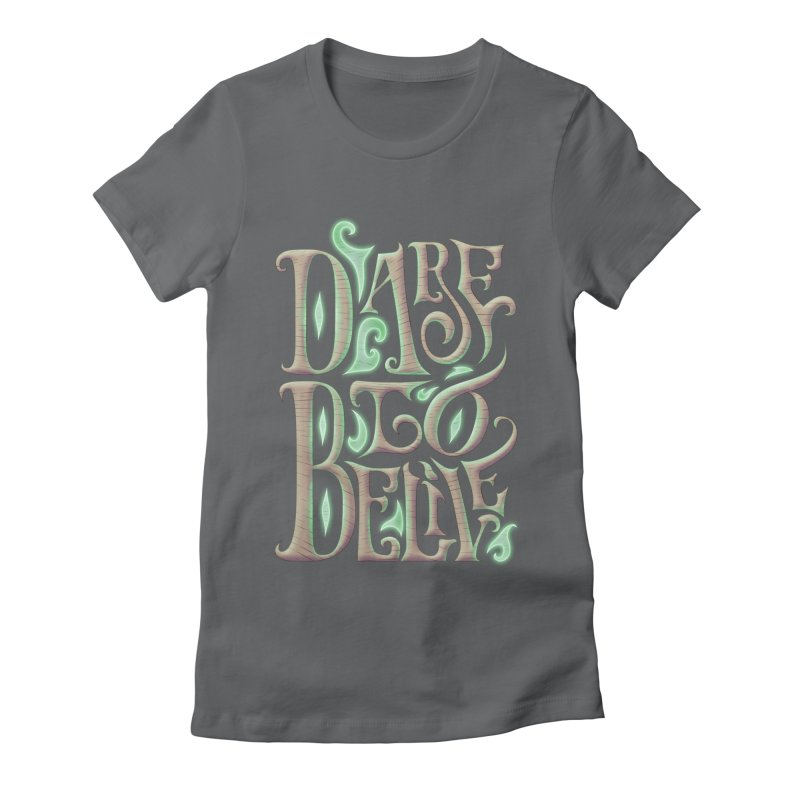Dare To Belive   by Wolf Bite Shop