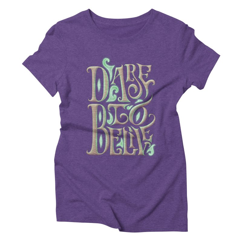 Dare To Belive Women's Triblend T-shirt by Wolf Bite Shop