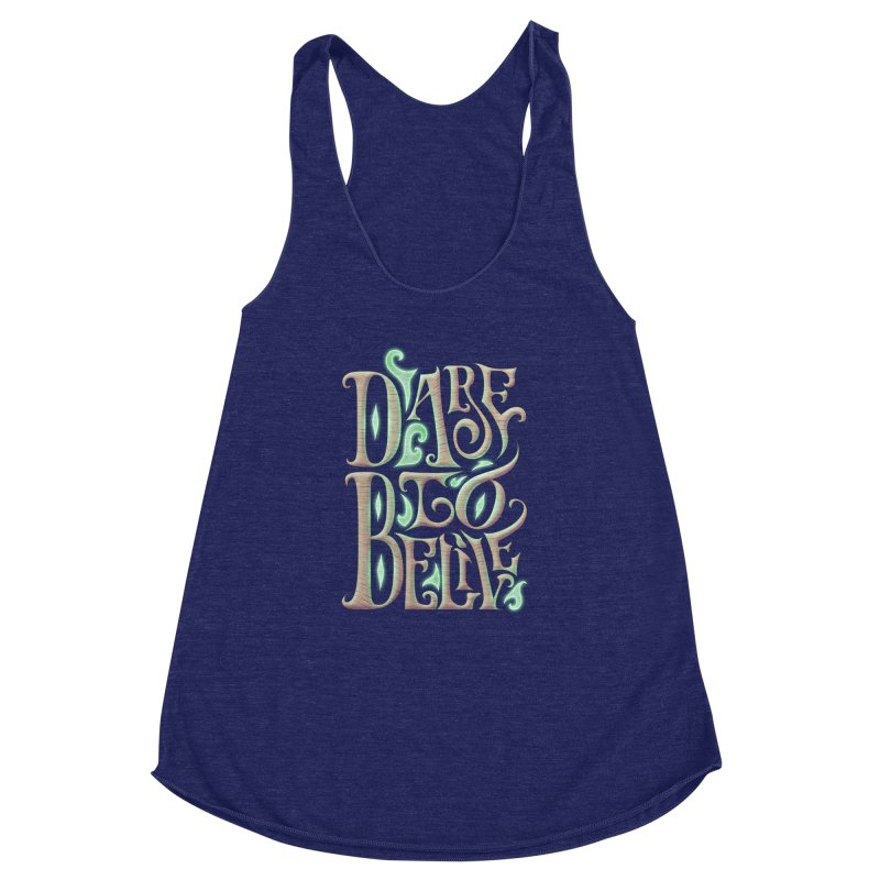 Dare To Belive Women's Racerback Triblend Tank by Wolf Bite Shop