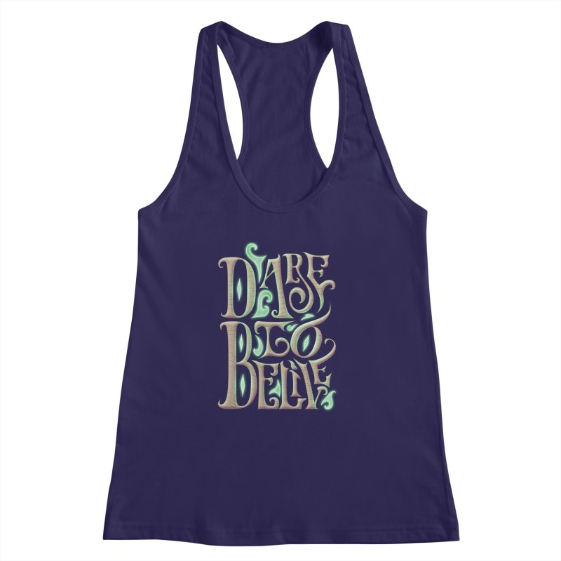 Dare To Belive Women's Racerback Tank by Wolf Bite Shop