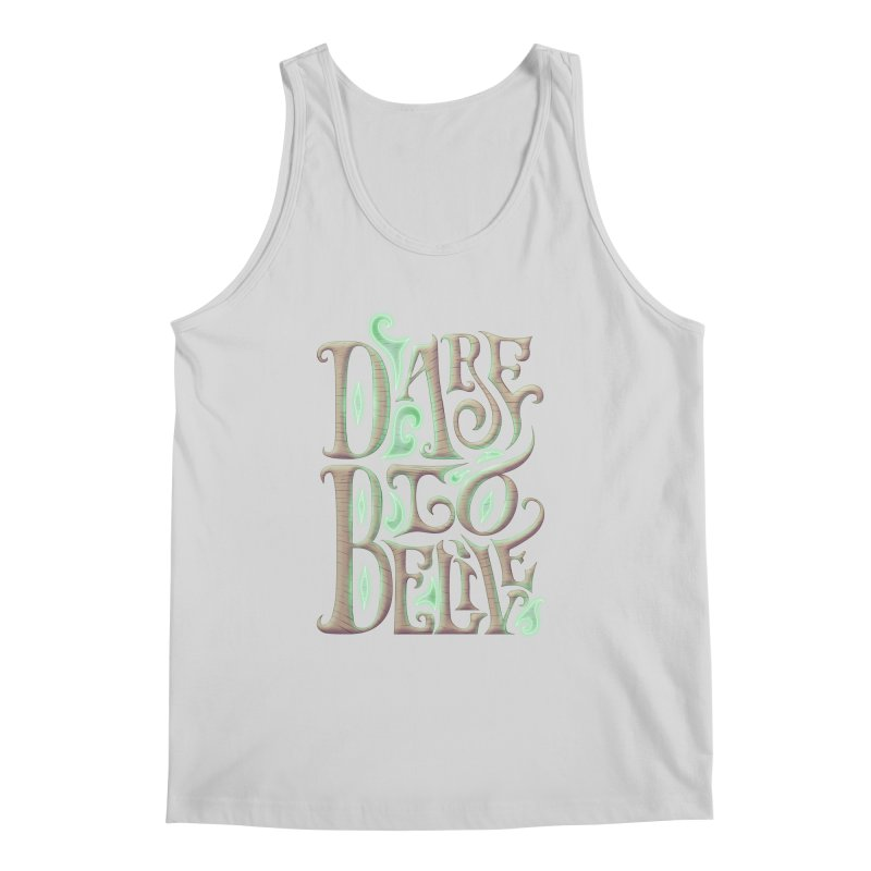 Dare To Belive Men's Tank by Wolf Bite Shop