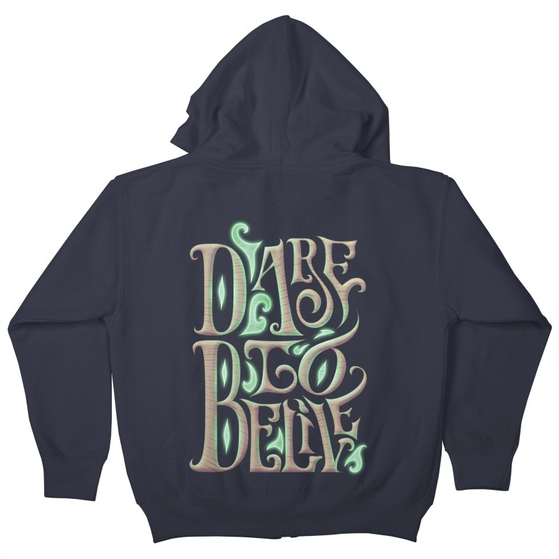 Dare To Belive Kids Zip-Up Hoody by Wolf Bite Shop