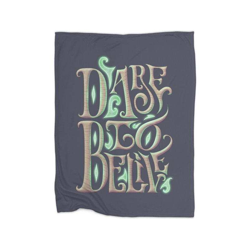 Dare To Belive Home Blanket by Wolf Bite Shop