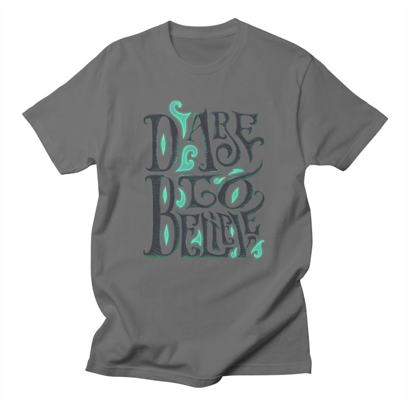 Dare To Believe Men's T-Shirt by Wolf Bite Shop