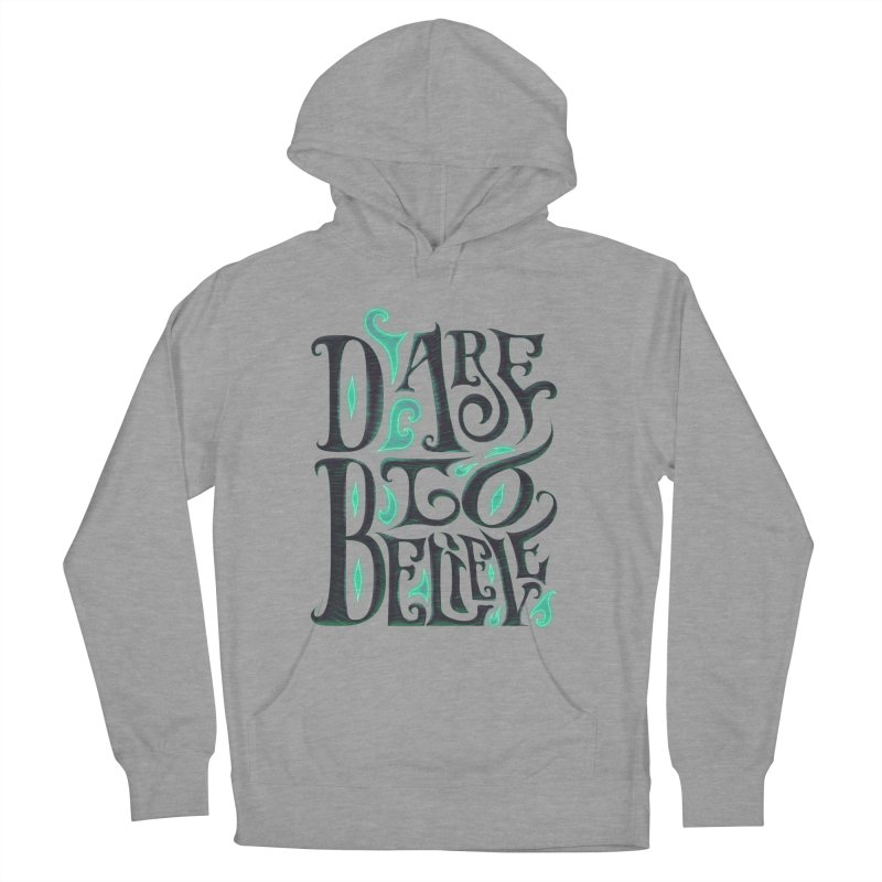 Dare To Believe Men's Pullover Hoody by Wolf Bite Shop