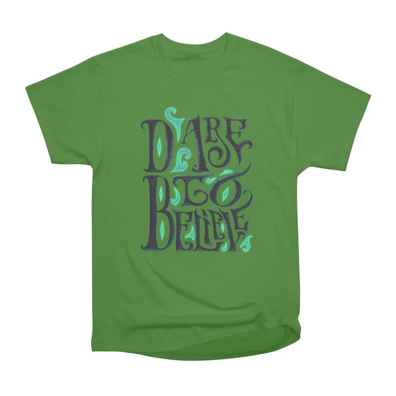 Dare To Believe Men's Classic T-Shirt by Wolf Bite Shop
