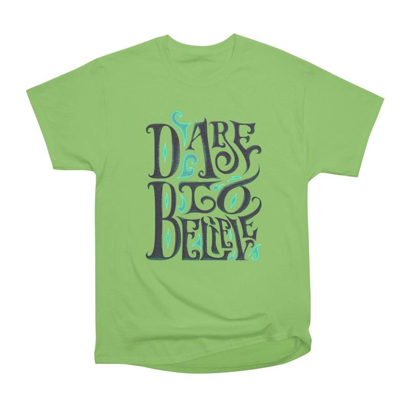 Dare To Believe Men's Heavyweight T-Shirt by Wolf Bite Shop