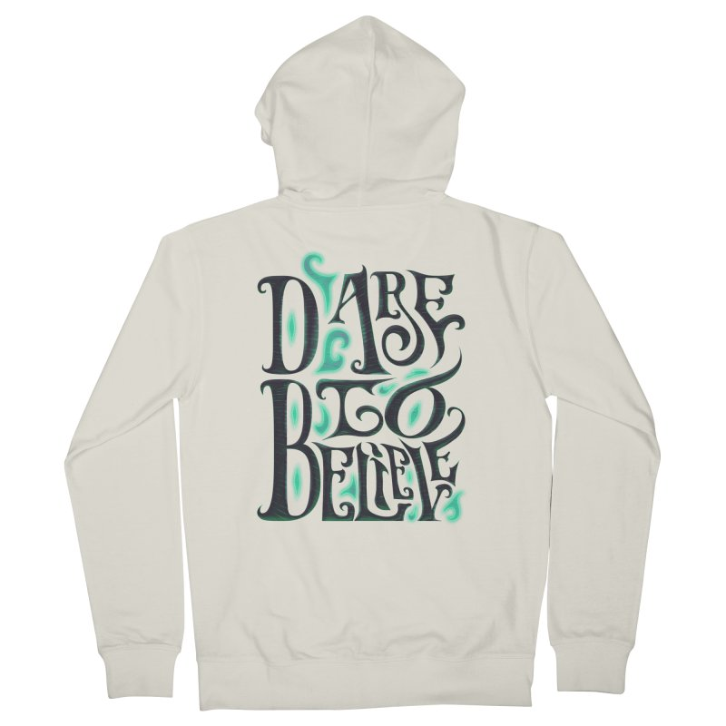 Dare To Believe Women's French Terry Zip-Up Hoody by Wolf Bite Shop
