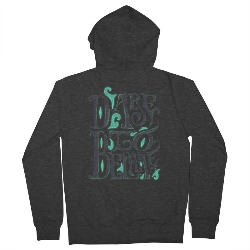 Dare To Believe Men's French Terry Zip-Up Hoody by Wolf Bite Shop